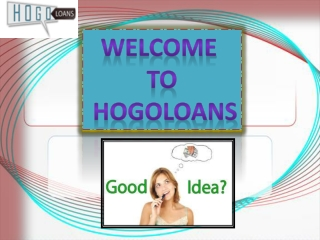 Need a Hassel Free Unsecured Loan Via Hogo loans