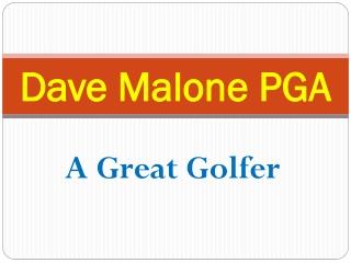 Dave Malone PGA