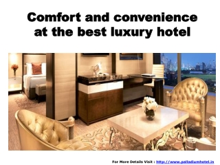 Comfort and convenience at the best luxury hotel