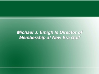 Michael J. Emigh Is Director of Membership at New Era Golf