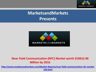 Near Field Communication (NFC) Market worth $10015.96 Millio