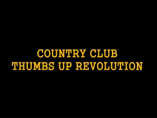 Country Club Thumbs Up Revolution