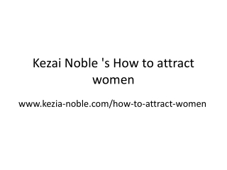 Kezai Noble 's How to attract women