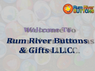 Welcome To Rum River Buttons
