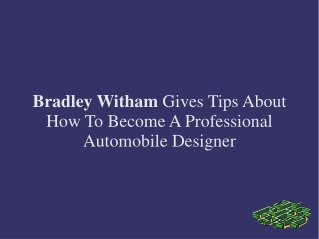 Bradley Witham Gives Tips For Become  An Automobile Designer