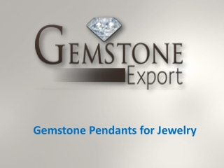 Gemstone Pendants for Jewelry