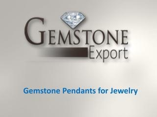 Gemstone Pendants for Jewelry