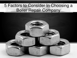 5 Factors to Consider In Choosing a Boiler Repair Company