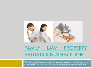 Melbourne Family Law Property Valuers
