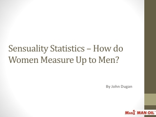 Sensuality Statistics - How do Women Measure Up to Men?