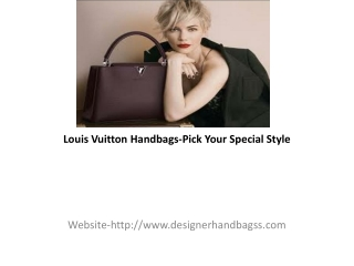 Louis Vuitton Handbags-Pick Your Special Style