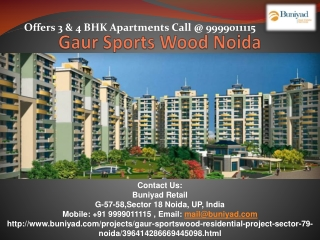 Gaur Sportswood sector 79 Noida call 09999011115