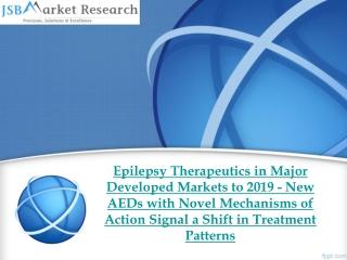 JSB Market Research - Epilepsy Therapeutics in Major Develop
