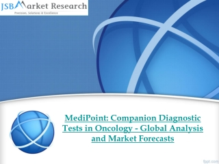 JSB Market Research - MediPoint: Companion Diagnostic Tests