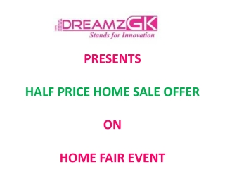 New launch Home Fair Half Price by Dreamz