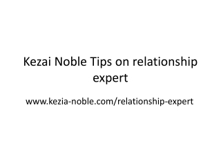 Kezai Noble Tips on relationship expert