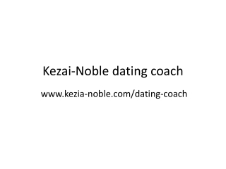 Kezai Noble guide on dating coach