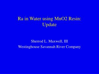 ra in water using mno2 resin:  update