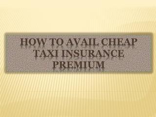How To Avail Cheap Taxi Insurance Premium