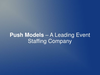 Push Models � A Leading Event Staffing Company