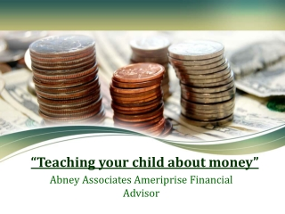 Teaching your child about money of Abney Associates