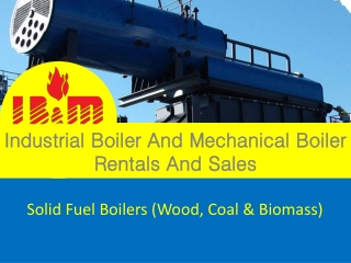Industrial Boiler And Mechanical Boiler RentalsAnd Sales