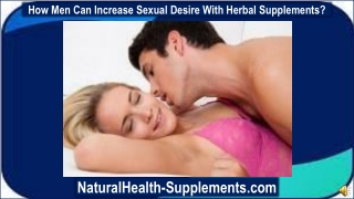 How Men Can Increase Sexual Desire With Herbal Supplements?