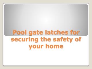 Pool Gate Latches