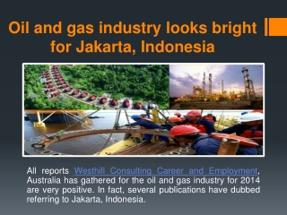 Oil and gas industry looks bright for Jakarta, Indonesia