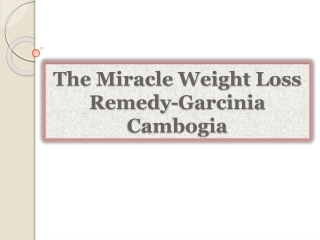 The Miracle Weight Loss Remedy-Garcinia Cambogia