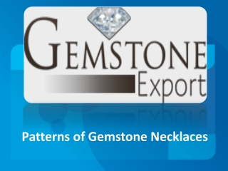 Patterns of Gemstone Necklaces
