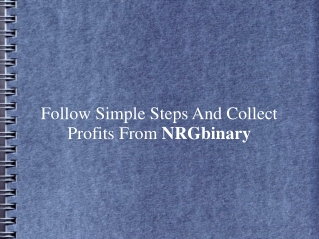Follow Simple Steps And Collect Profits From NRGbinary