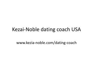 Kezai Noble Tips on dating coach USA