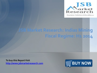 JSB Market Research: Indias Mining Fiscal Regime: H1 2014