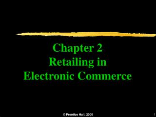 Chapter 2 Retailing in Electronic Commerce