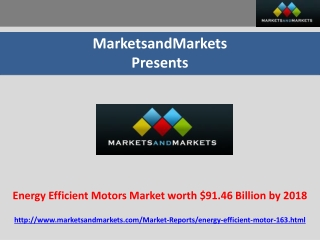 Energy Efficient Motors Market worth $91.46 Billion by 2018