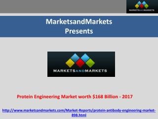 Protein Engineering Market worth $168 Billion - 2017