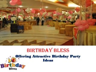 Birthday Bless-Party Ideas