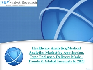 JSB Market Research - Healthcare Analytics/Medical Analytics