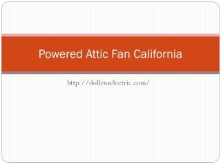 Powered attic fan california