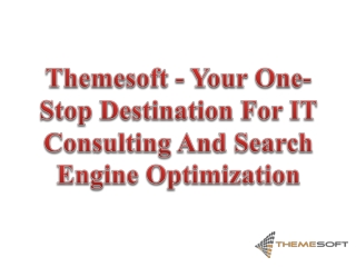 Themesoft - Your One-Stop Destination For IT Consulting And