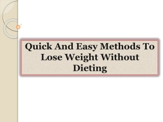Quick And Easy Methods To Lose Weight Without Dieting