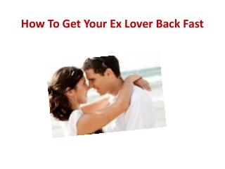 How To Get Your Ex Lover Back Fast