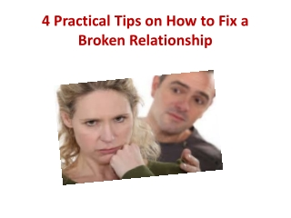4 Practical Tips on How to Fix a Broken Relationship