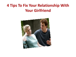 4 Tips To Fix Your Relationship With Your Girlfriend