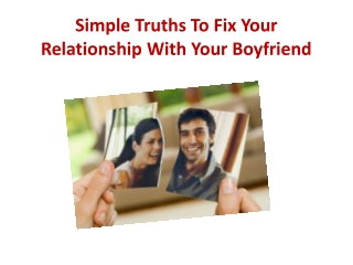 Simple Truths To Fix Your Relationship With Your Boyfriend