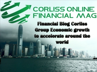 Financial Blog Corliss Group Economic growth to accelerate a