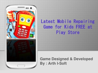 Latest Mobile Repairing Game for Kids FREE at Play Store