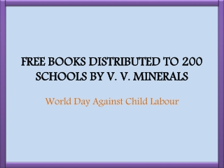Free Books Distributed To 200 Schools By V. V. Minerals