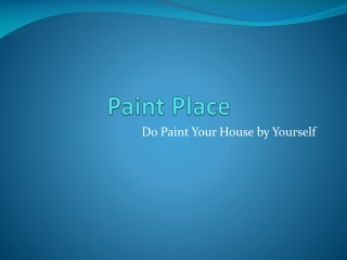 Paint Place - Do Paint Your House by Yourself